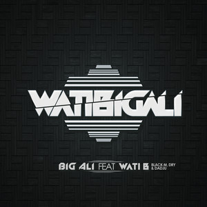 Big Ali, Wati-B WatiBigali cover