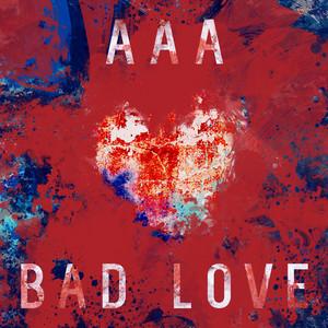 AAA / BAD LOVE (ドラマver.) | Spotify
