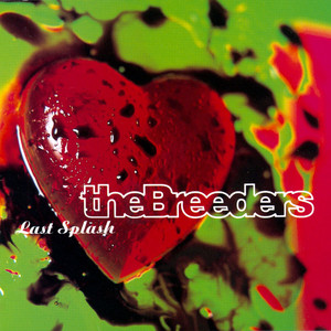 Last Splash - The Breeders