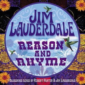Reason And Rhyme: Bluegrass Songs By Robert Hunter & Jim Lauderdale album