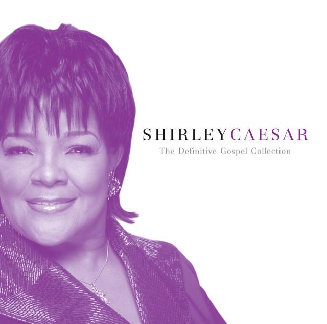 The Definitive Gospel Collection: Shirley Caesar