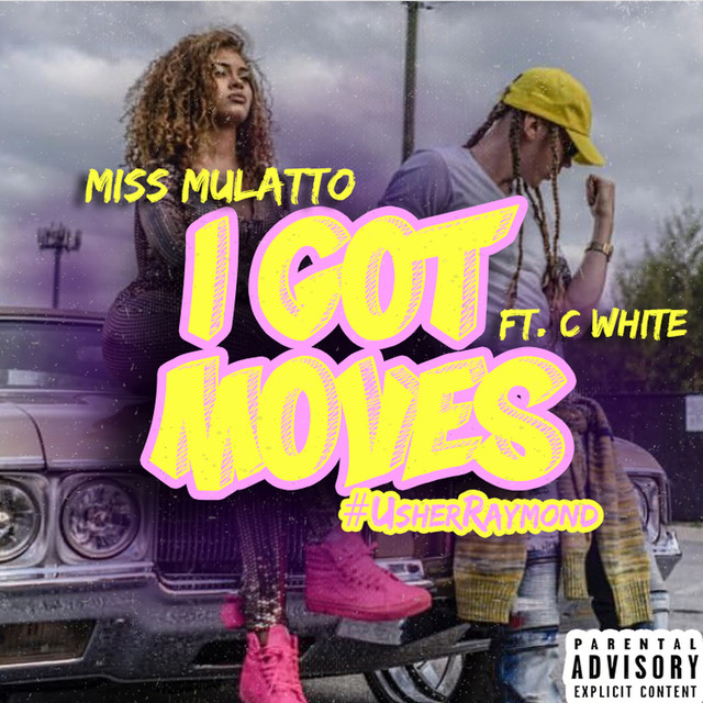 I Got Moves (#UsherRaymond) [feat. C-White]