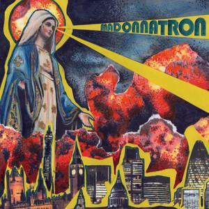 Madonnatron - Madonnatron