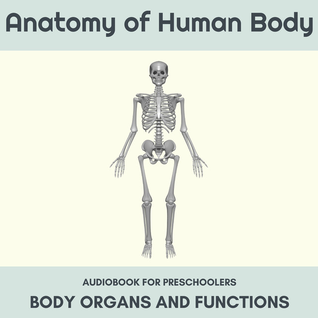 Anatomy Of Human Body Body Organs And Functions Audiobook For