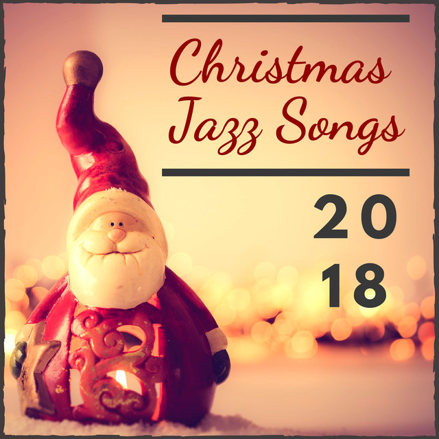 Christmas Jazz Songs 2018 - Smooth Piano Jazz New Orleans