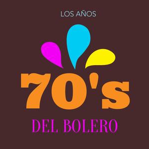 Los Años 70's del Bolero
