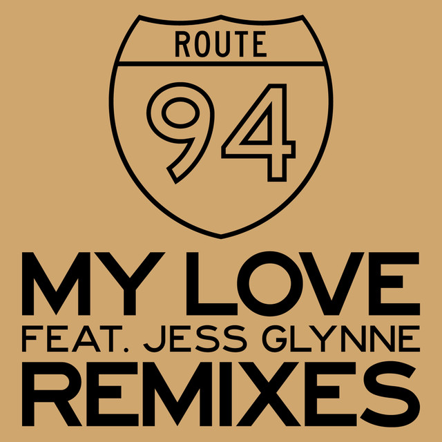 My Love (Low Steppa Remix) - Route 94 feat. Jess Glynne