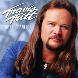 Down The Road I Go - Travis Tritt