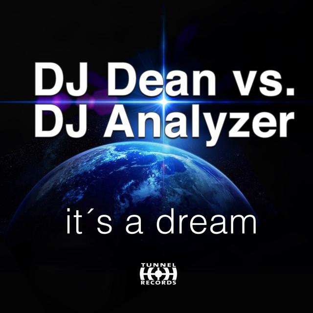 It's a Dream (DJ Dean vs. DJ Analyzer)