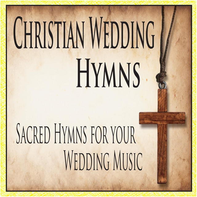 Christian Wedding Hymns Sacred For Your Music By Group On Spotify