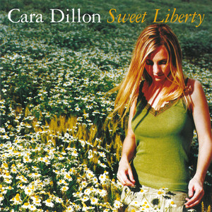 Sweet Liberty - Cara Dillon