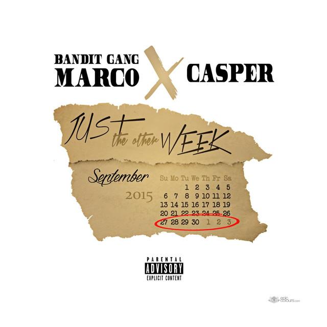 Just the Other Week (feat. Bandit Gang Casper)