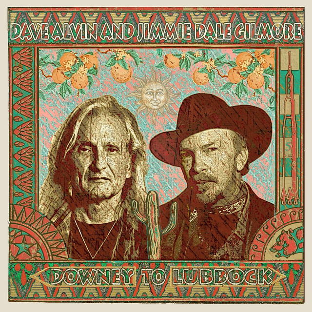 Album cover for Downey to Lubbock by Dave Alvin, Jimmie Dale Gilmore, Dave Alvin and Jimmie Dale Gilmore