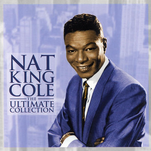 Nat King Cole - The Ultimate Collection - Nat King Cole