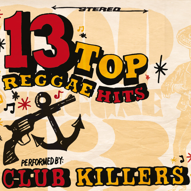 Skivomslag för Club Killers: 13 Top Reggae Hits