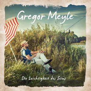 Gregor Meyle Die Leichtigkeit des Seins cover