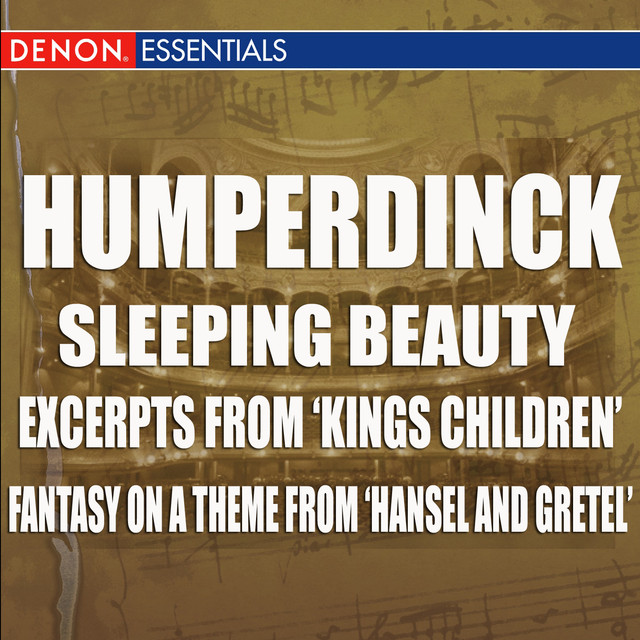 Humperdinck - Sleeping Beauty - Excerpts From 'Kings Children' - Fantasy On A Theme From 'Hansel And Gretel'