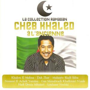 Cheb khaled à l'ancienne (La collection Ramadan)