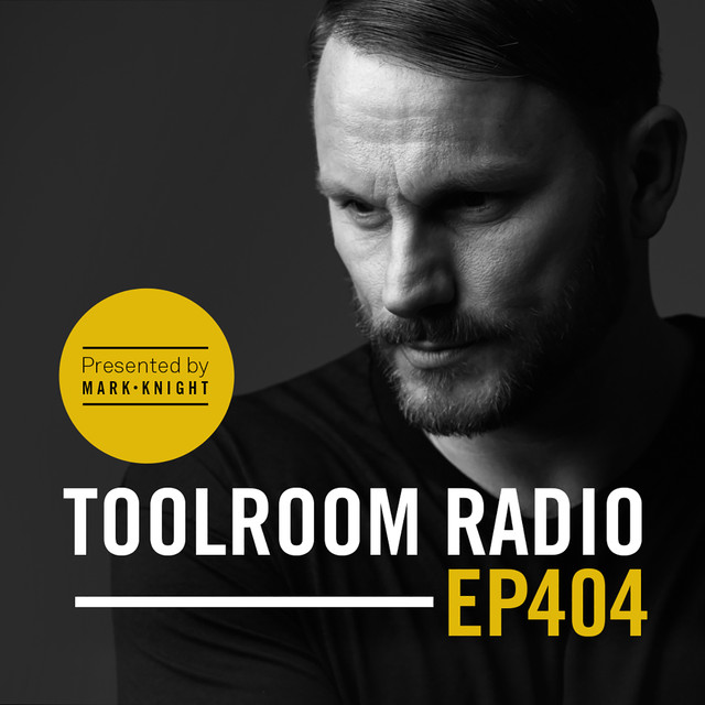Toolroom Radio EP404 - Presented By Mark Knight