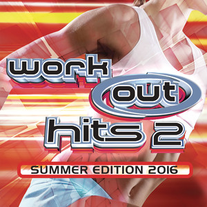 Workout Hits 2 - Summer Edition 2016