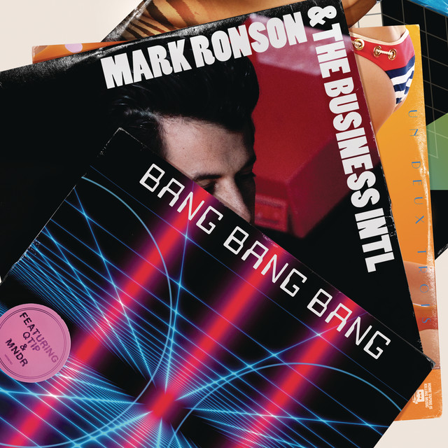'Bang Bang Bang' Mark Ronson ft. MNDR y Q-Tip