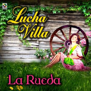 La Rueda - Lucha Villa