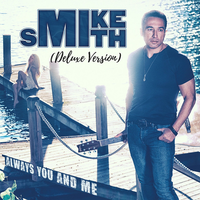 Album cover for Always You and Me (Deluxe Version) by Mike Smith