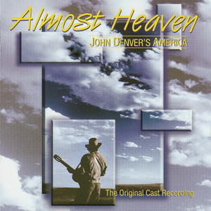 Almost Heaven: John Denver's America (The Original Cast Recording) Albumcover