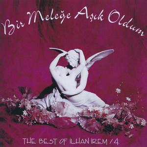 Bir Meleğe Aşık Oldum - The Best Of İlhan İrem 4 Albümü