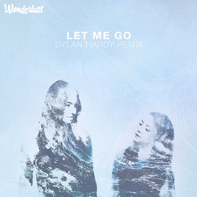 Let Me Go (Dylan Hardy Remix)