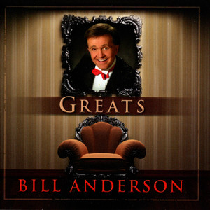Greats - Bill Anderson
