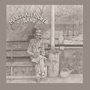 Where We All Belong - Marshall Tucker Band