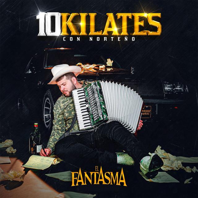 Album cover for 10 Kilates (Con Norteño) by El Fantasma