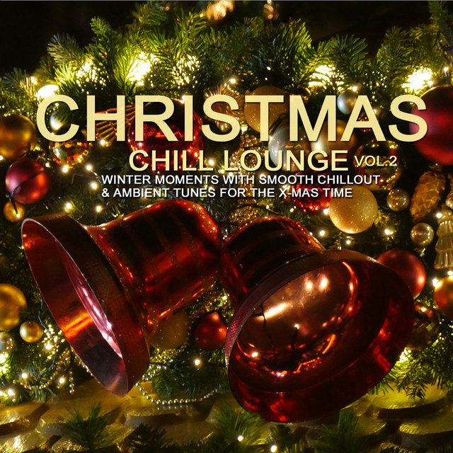 Christmas Chill Lounge Vol 2 Winter Moments With Smooth Chillout