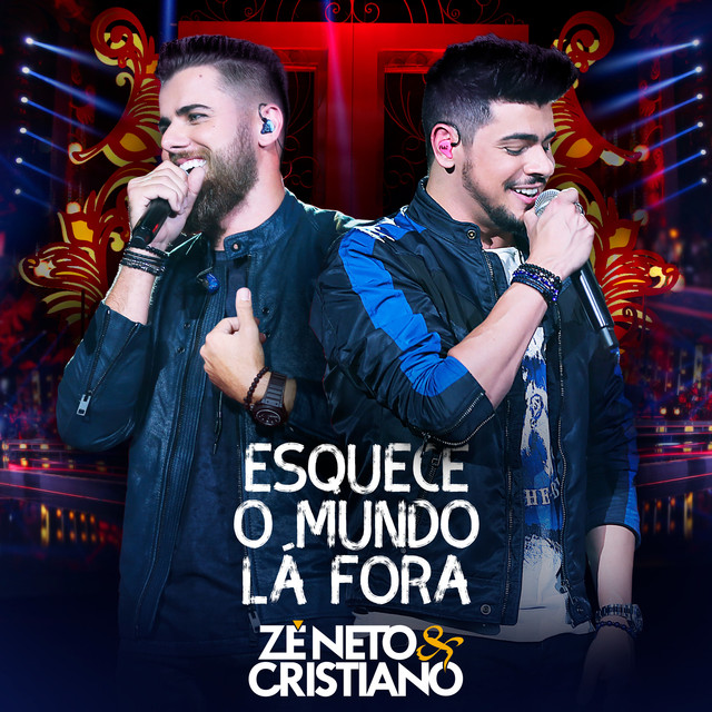 Album cover for Esquece o Mundo Lá Fora (Ao Vivo) by Zé Neto & Cristiano