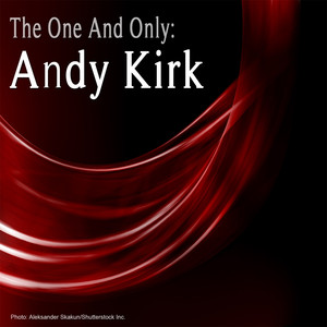 The One and Only: Andy Kirk album