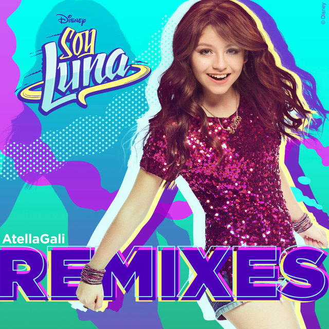 Soy Luna Remixes (AtellaGali Remixes)