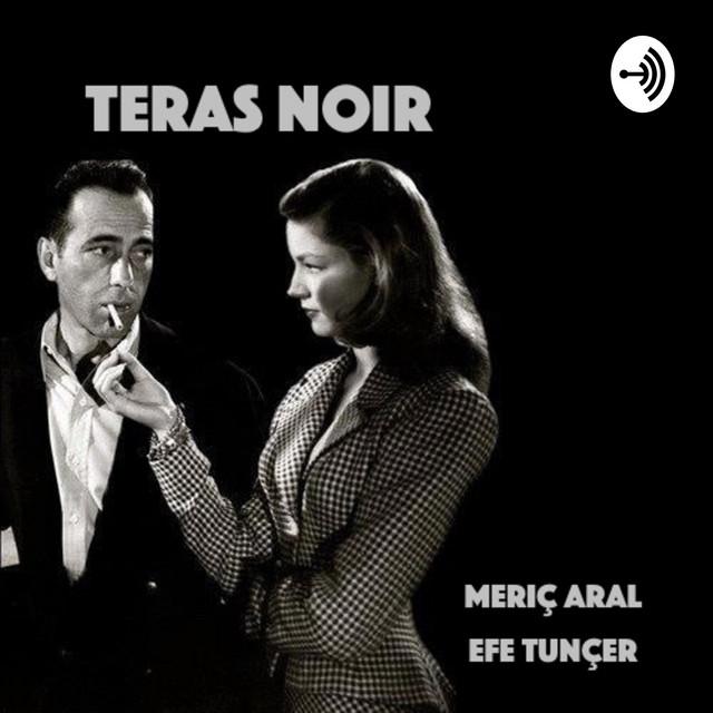 Teras Noir | Podcast on Spotify
