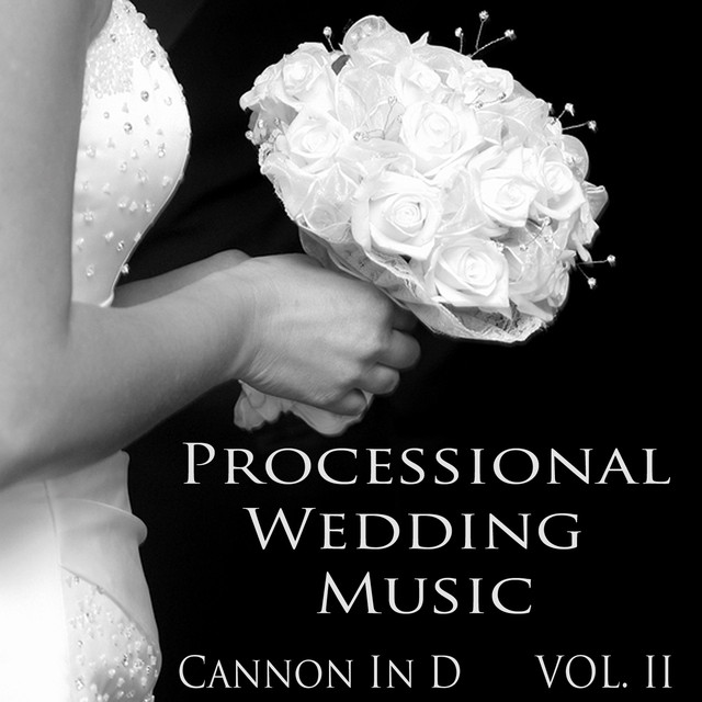 25 Best Non Traditional Processional Songs: Processional Wedding Music: Cannon In D, Vol. 2 By The O