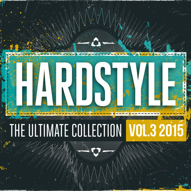 Hardstyle The Ultimate Collection Vol. 3 2015