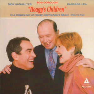"""Hoagy's Children"" In a Celebration of Hoagy Carmichael's Music, Vol. 2 album"