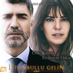 İstanbullu Gelin (Orijinal Dizi Müzikleri), Vol.1