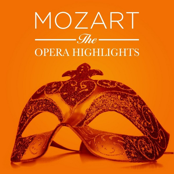 Mozart: The Opera Highlights