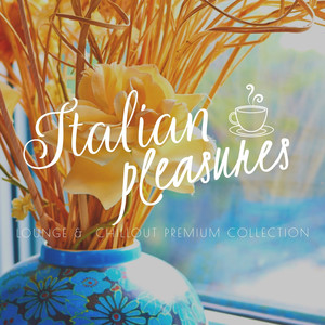 Italian Pleasures (Lounge & Chillout Collection) Albumcover