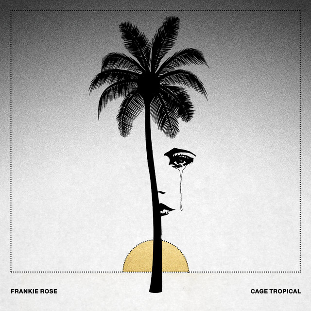 Album cover for Cage Tropical by Frankie Rose