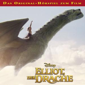 Elliot, der Drache (Das Original-Hörspiel zum Film) Audiobook