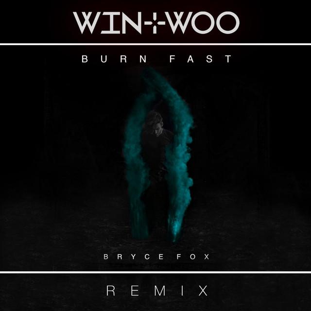 Burn Fast (Win & Woo Remix)