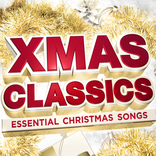 xmas classics essential christmas songs deluxe special edition by various artists on spotify - Christmas Classics Songs