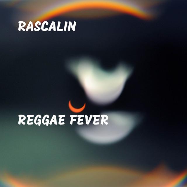 Reggae Fever by Rascalin on Spotify
