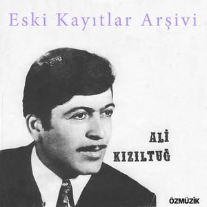 Ali Kızıltuğ Eski Kayıtlar Arşivi Albümü